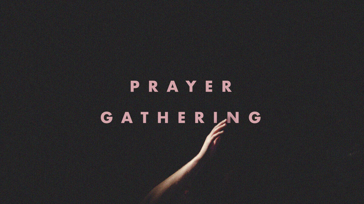Prayer Gatherings