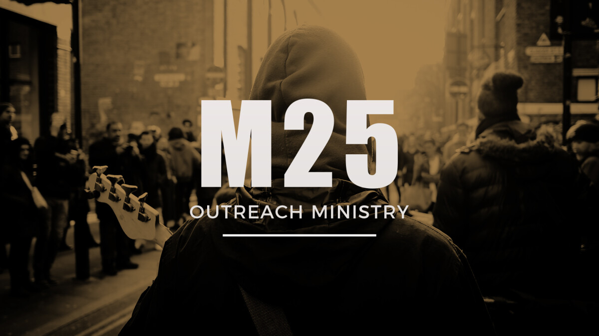 M25 Outreach Ministry