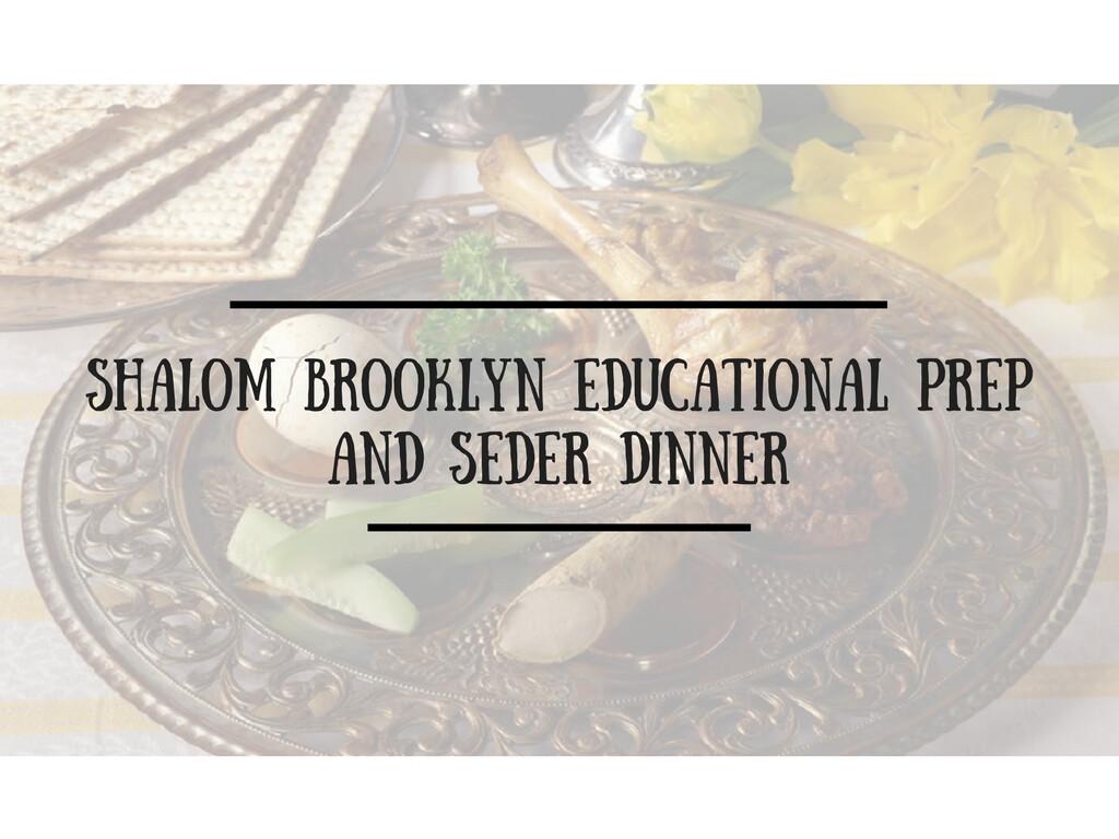 Shalom Brooklyn Educational Prep and Seder Dinner