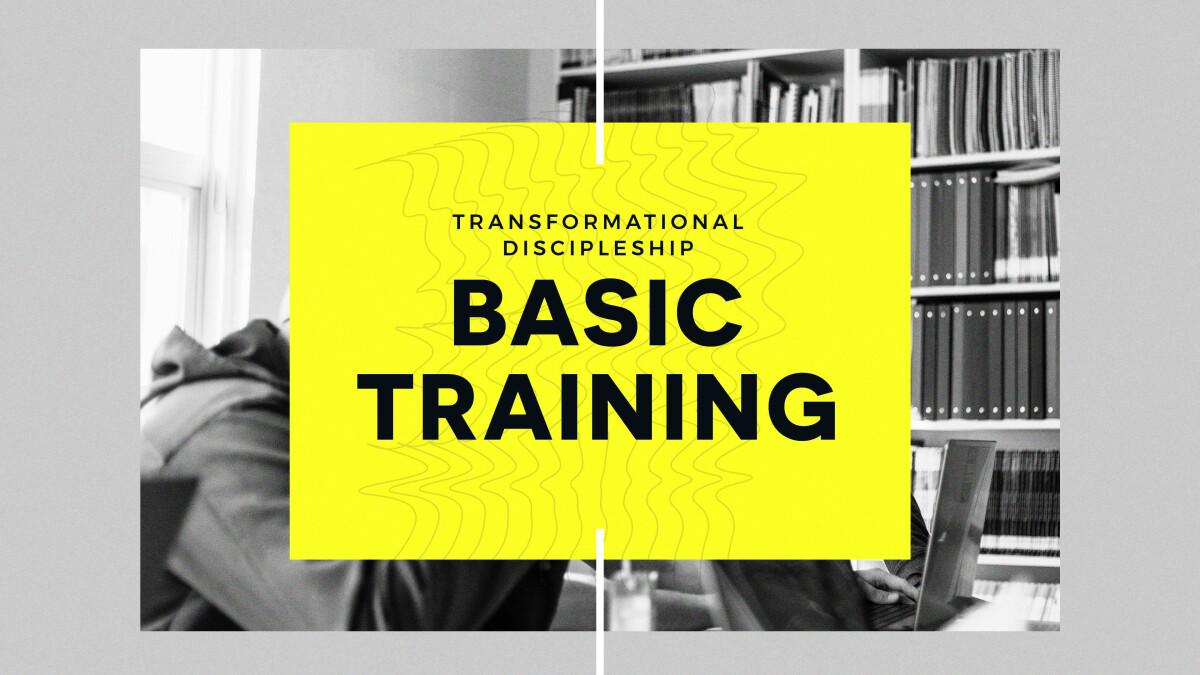 Basic Training for Transformational Discipleship