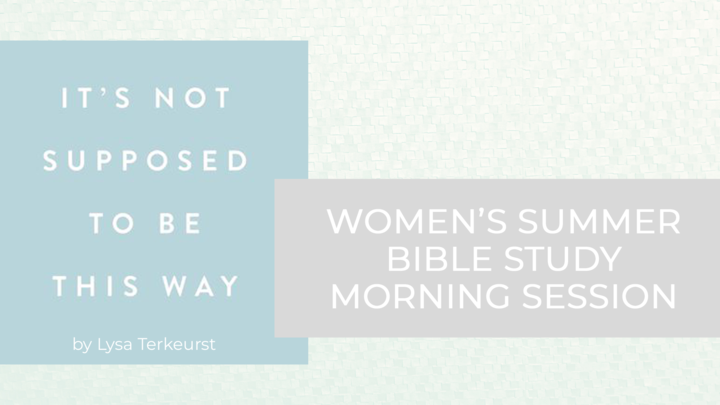 Women's Summer Bible Study-MORNING