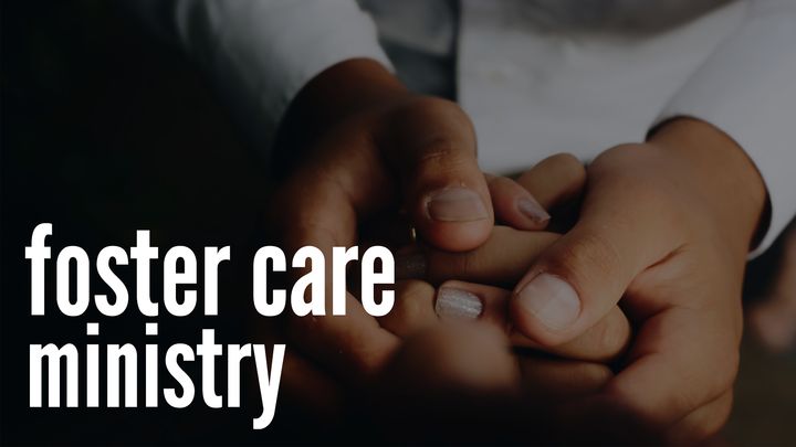 Foster Care Ministry